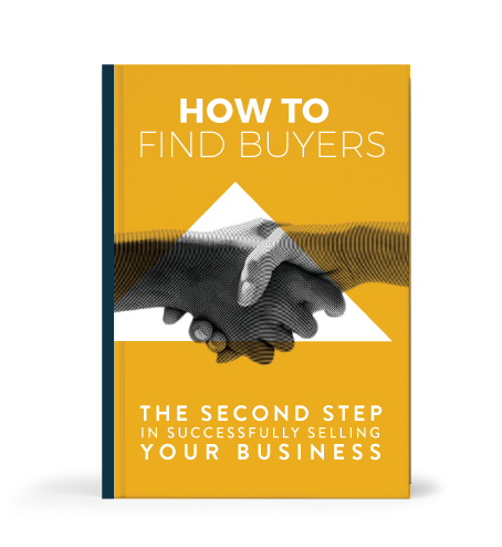 THE SECOND STEP IN SELLING A BUSINESS: HOW TO FIND BUYERS
